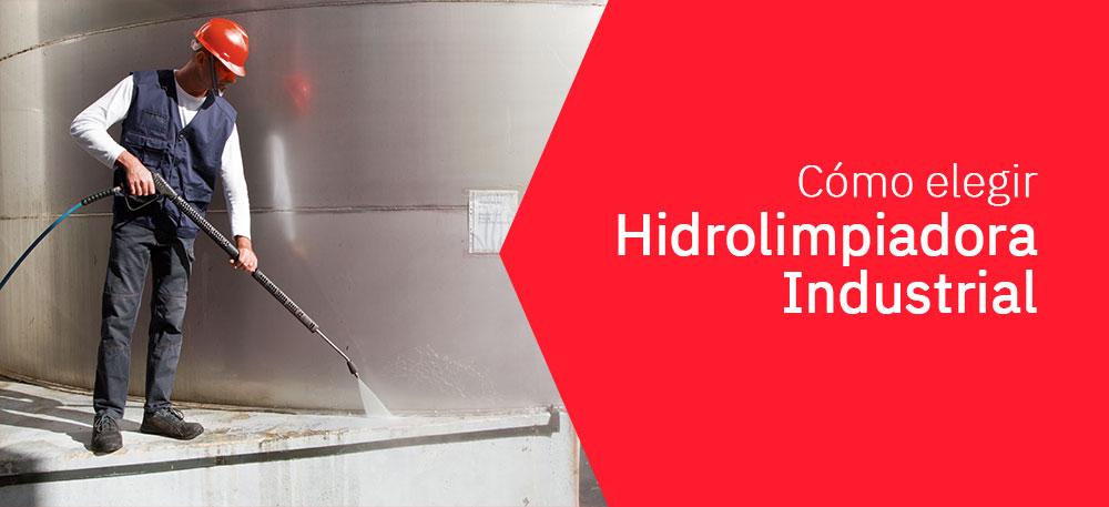 Cómo elegir una Hidrolimpiadora Industrial